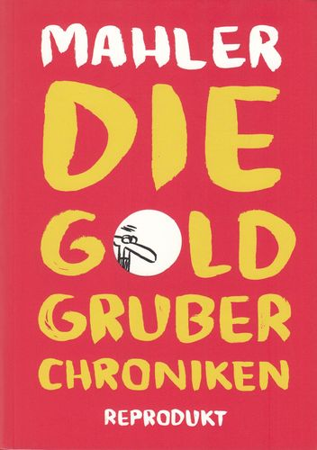 Die Goldgruber-Chroniken